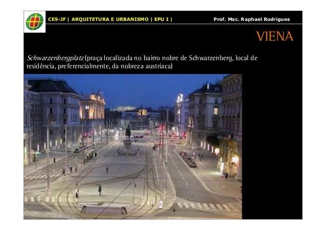CES-JF | ARQUITETURA E URBANISMO | EPU I | Prof. Msc. Raphael Rodrigues  VIENA  Schwarzenbergplatz (praça localizada no ba...