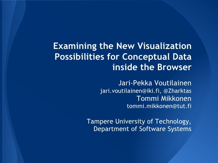 Examining the New VisualizationPossibilities for Conceptual Data               inside the Browser                  Jari-Pe...
