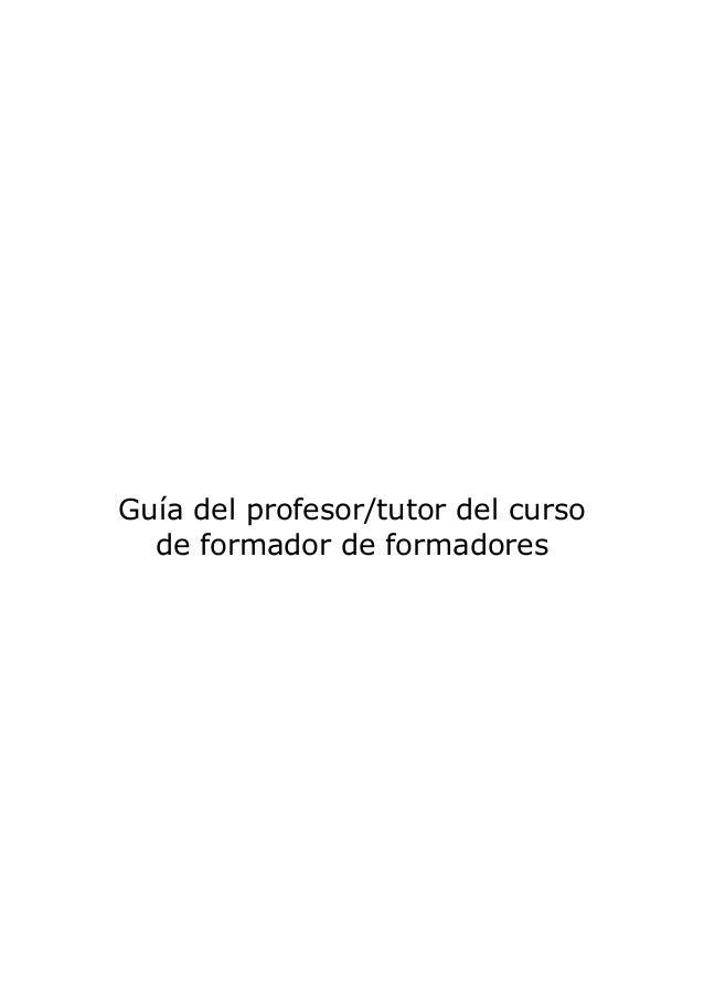 Guía del profesor/tutor del curso de formador de formadores