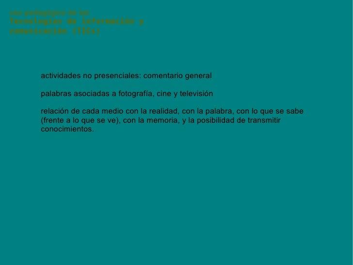 uso pedagógico de las Tecnologías de información y comunicación (TICs) actividades no presenciales: comentario general pal...