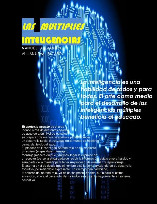 LAS MULTIPLIES INTELIGENCIAS      La inteligencia es una habilidad de todos y para...