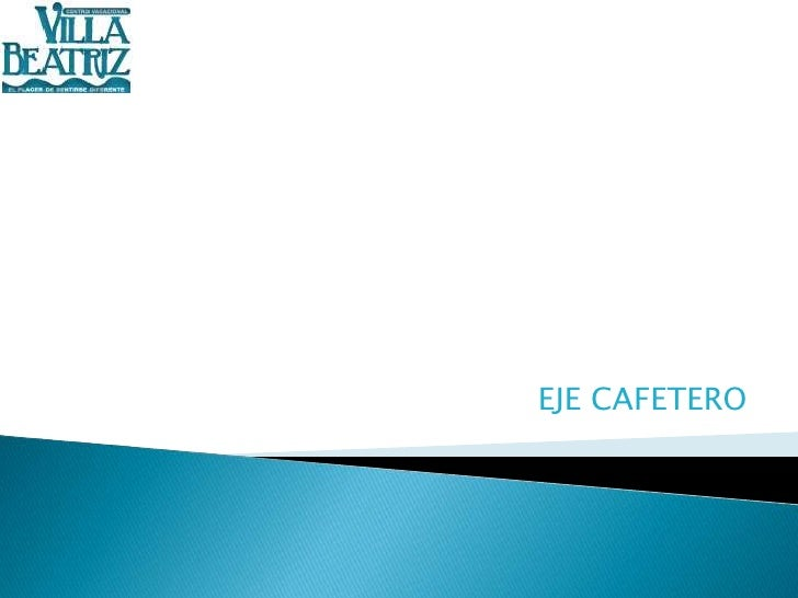EJE CAFETERO<br />