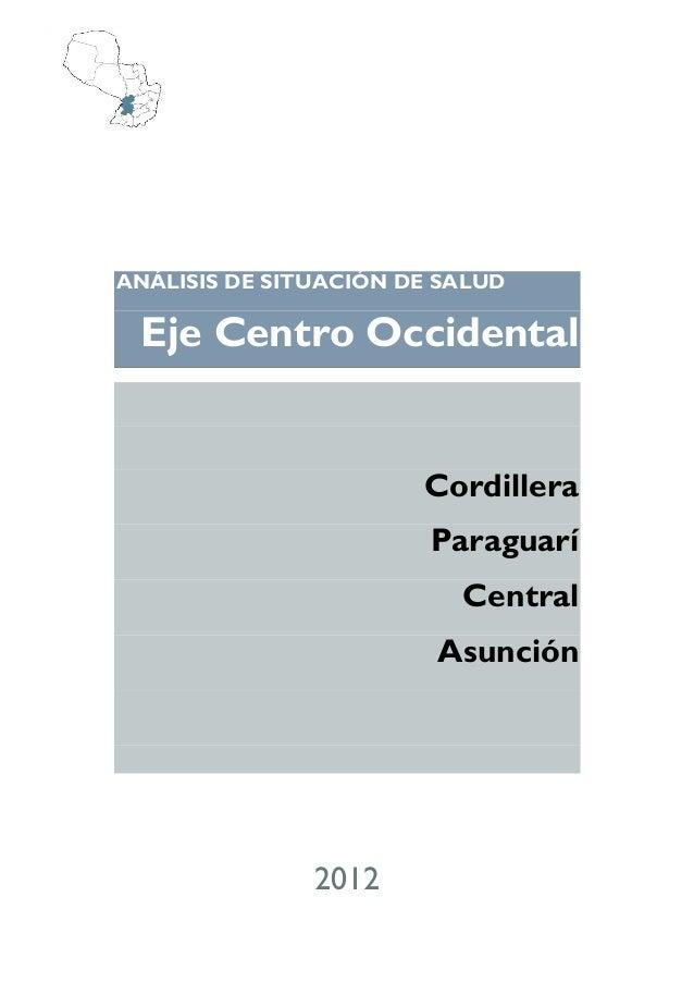 ANÁLISIS DE SITUACIÓN DE SALUD Eje Centro Occidental                       Cordillera                        Paraguarí    ...