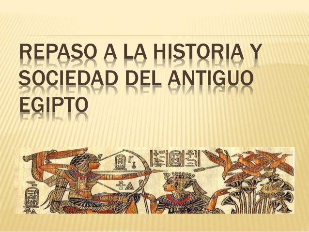 REPASO A LA HISTORIA Y SOCIEDAD DEL ANTIGUO EGIPTO