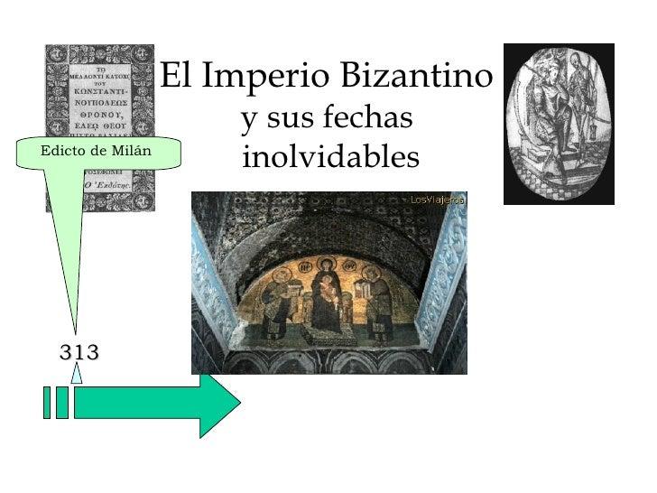 El Imperio Bizantino  y sus fechas  inolvidables 313 Edicto de Milán