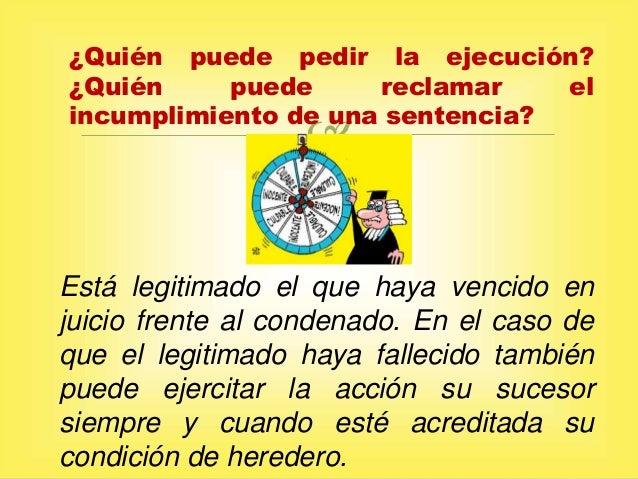 Ejecucion de sentencias judiciales for Clausula suelo quien puede reclamar