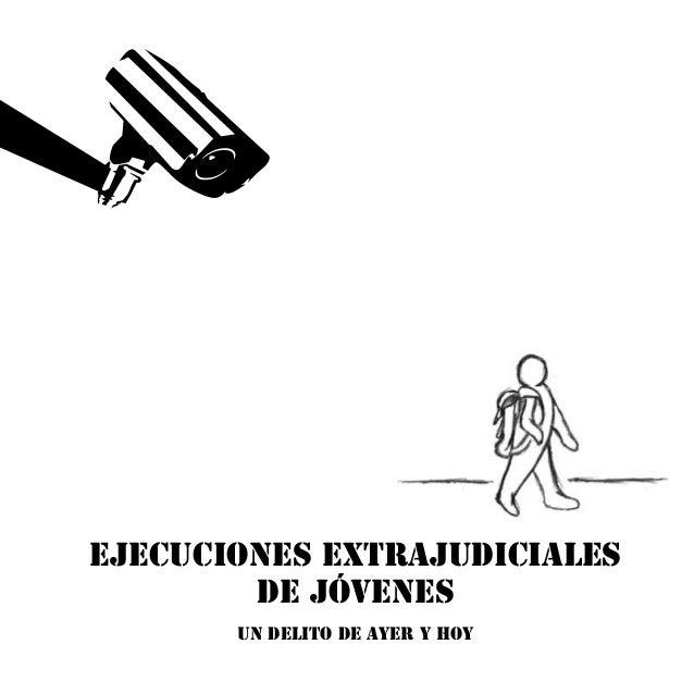 EJECUCIONES EXTRAJUDICIALES DE JÓVENES UN DELITO DE AYER Y HOY
