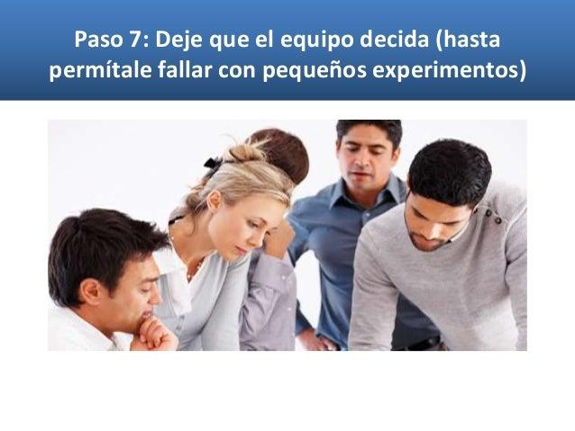 Paso 10: Sea un líder servicial / al servicio del equipo Practique el control sutil