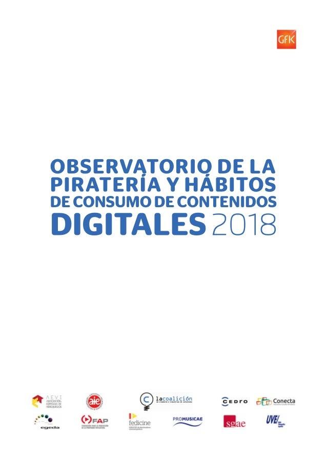 1 Observatorio de Piratería y Hábito de Consumo Digitales 2018 11 Observatorio de piratería y hábitos de consumo de conten...