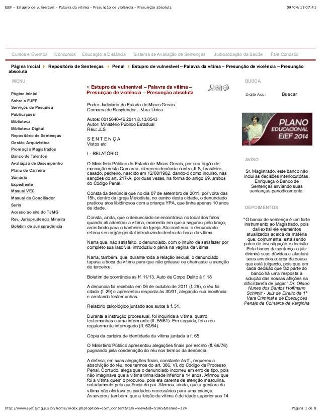 09/04/15 07:41EJEF - Estupro de vulnerável – Palavra da vítima – Presunção de violência – Presunção absoluta Página 1 de 8...