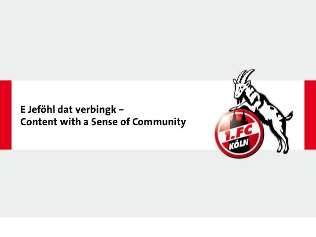 E Jeföhl dat verbingk – Content with a Sense of Community
