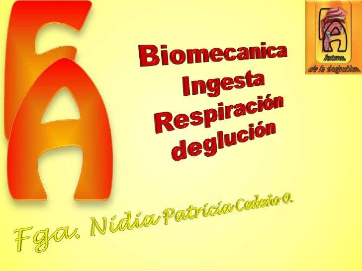 PROTECCION DE VIAS AEREAS                     Dinámica de la deglución                         Eyección                 Co...