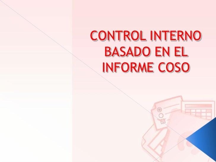 CONTROL INTERNO BASADO EN EL INFORME COSO<br />