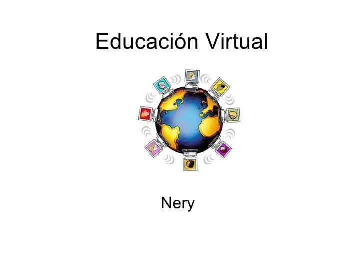 Educación Virtual Nery