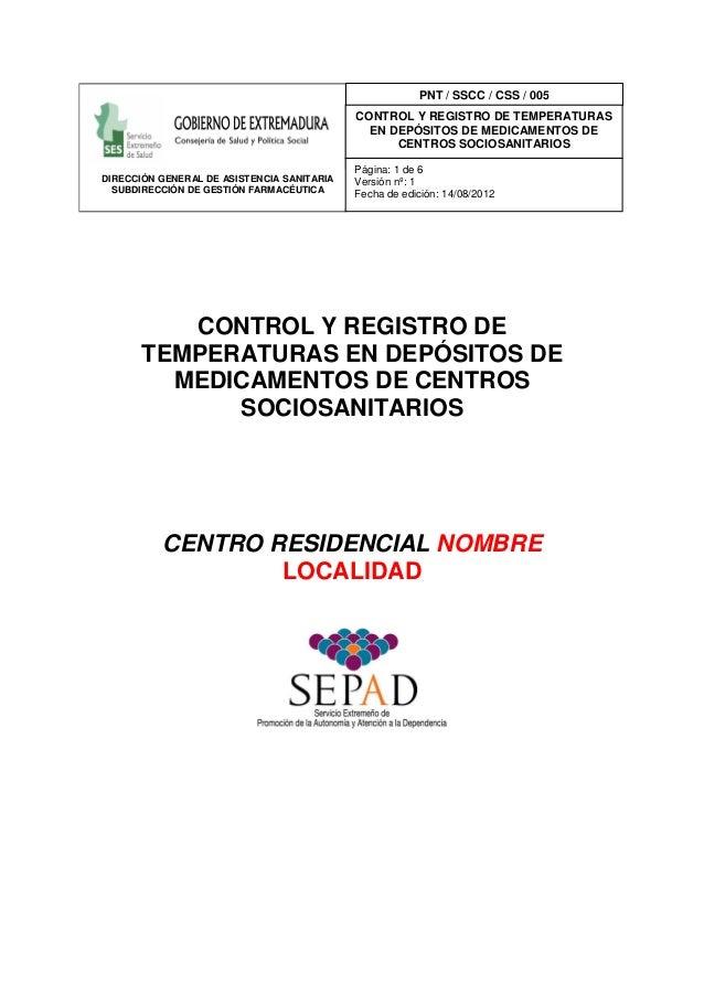CONTROL Y REGISTRO DE TEMPERATURAS EN DEPÓSITOS DE MEDICAMENTOS DE CENTROS SOCIOSANITARIOS CENTRO RESIDENCIAL NOMBRE LOCAL...