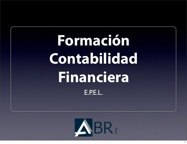 FormaciónContabilidad Financiera    E.P.E.L.               1