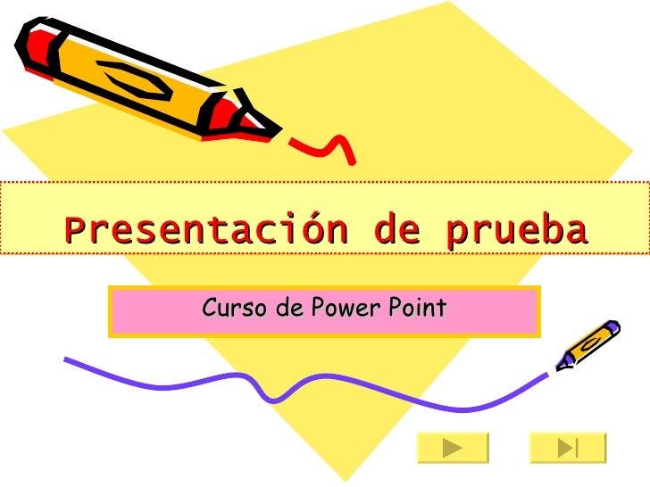 Presentación de prueba     Curso de Power Point