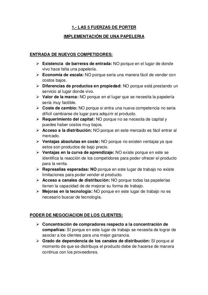 1.- LAS 5 FUERZAS DE PORTER                IMPLEMENTACIÓN DE UNA PAPELERIAENTRADA DE NUEVOS COMPETIDORES:   Existencia de...