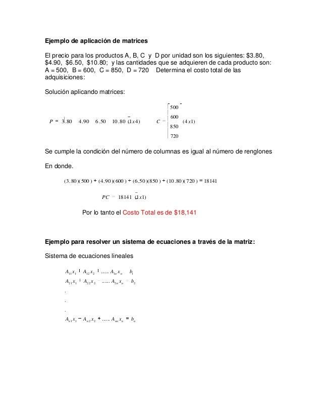 Ejemplo de aplicación de matricesEl precio para los productos A, B, C y D por unidad son los siguientes: $3.80,$4.90, $6.5...