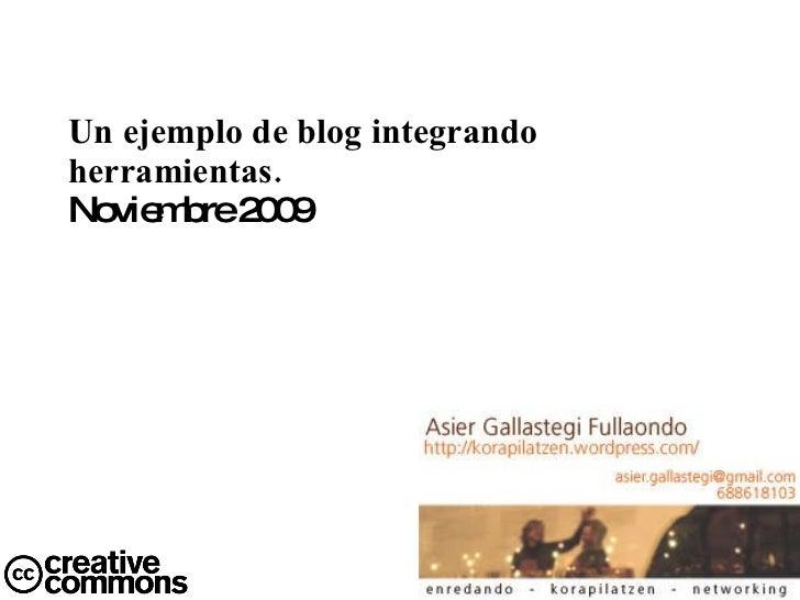 Un ejemplo de blog integrando herramientas.  Noviembre 2009