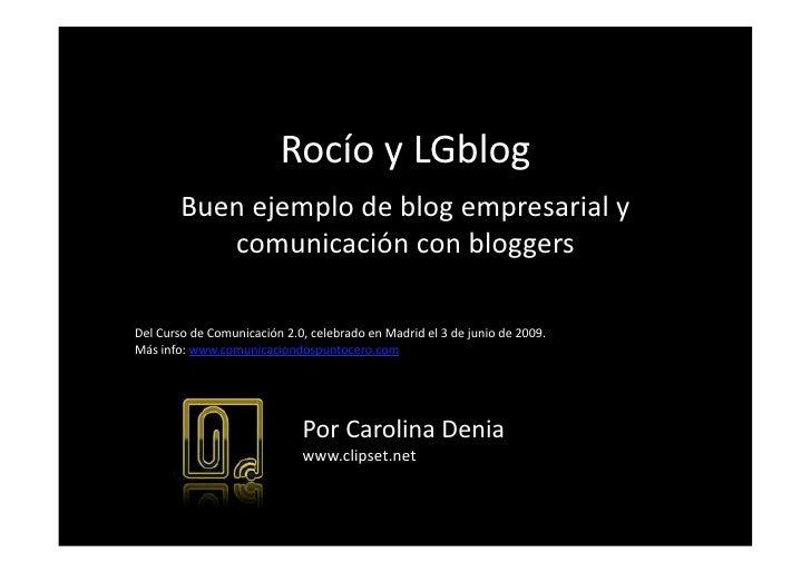RocíoyLGblog         Buenejemplodeblogempresarialy            comunicaciónconbloggers  DelCursodeComunicaci...