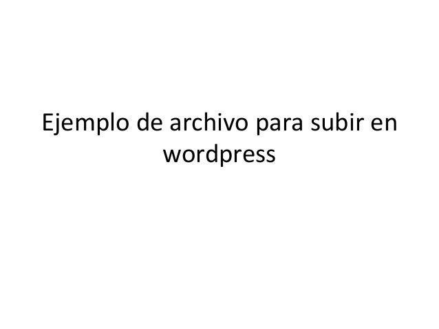 Ejemplo de archivo para subir en wordpress