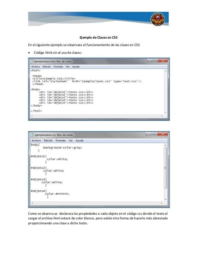 Ejemplo de Clases en CSS  En el siguiente ejemplo se observara el funcionamiento de las clases en CSS   Código html sin e...