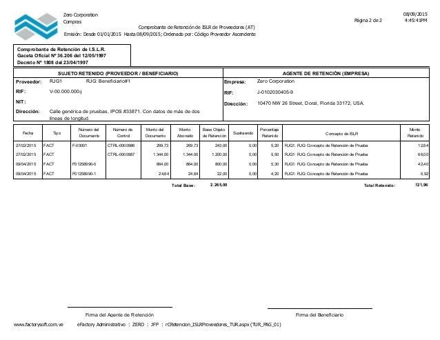 Zero Corporation 08/09/2015 4:45:41PMPágina 2 de 2Compras Comprobante de Retención de ISLR de Proveedores (AT) Emisión: De...