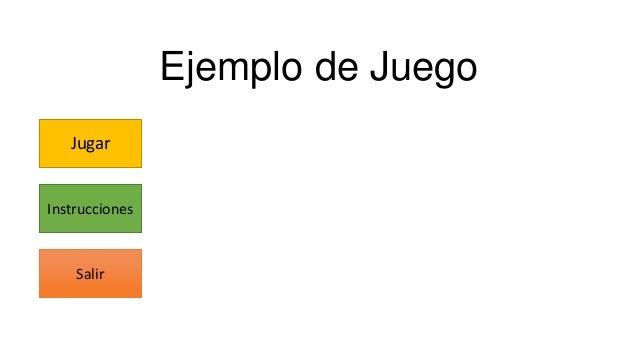 Ejemplo de Juego   JugarInstrucciones    Salir