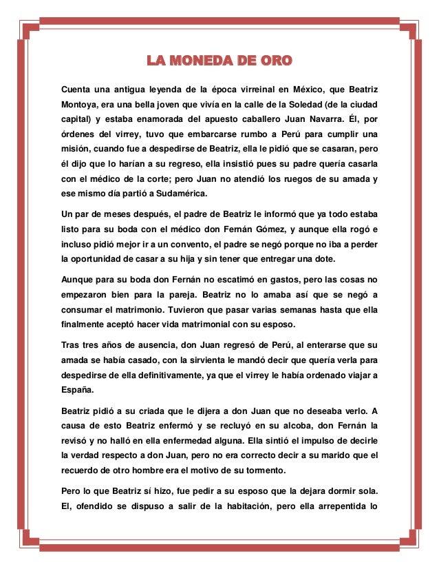 LA MONEDA DE ORO Cuenta una antigua leyenda de la época virreinal en México, que Beatriz Montoya, era una bella joven que ...