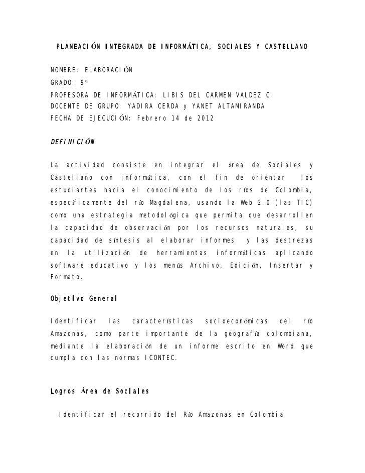 PLANEACIÓN INTEGRADA DE INFORMÁTICA, SOCIALES Y CASTELLANONOMBRE: ELABORACIÓNGRADO: 9°PROFESORA DE INFORMÁTICA: LIBIS DEL ...