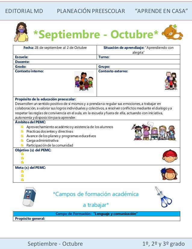 """EDITORIALMD PLANEACIÓN PREESCOLAR """"APRENDE EN CASA"""" Septiembre - Octubre 1º, 2º y 3º grado *Septiembre - Octubre* Fecha: 2..."""