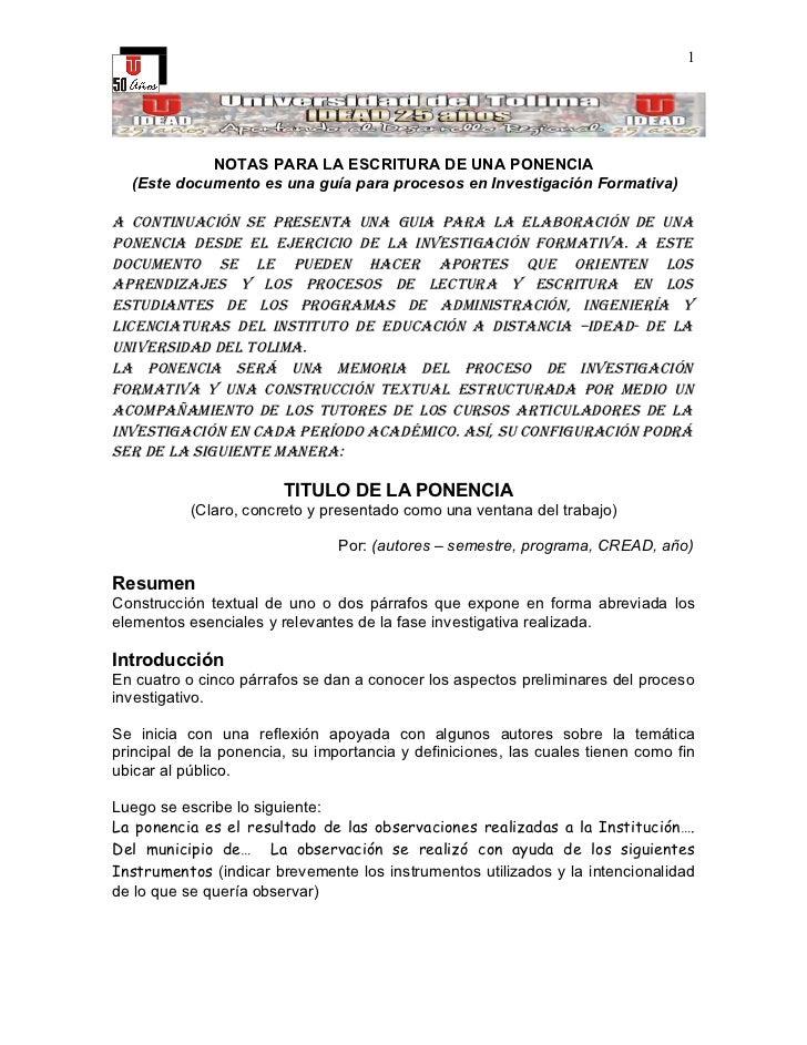 1                 NOTAS PARA LA ESCRITURA DE UNA PONENCIA   (Este documento es una guía para procesos en Investigación For...
