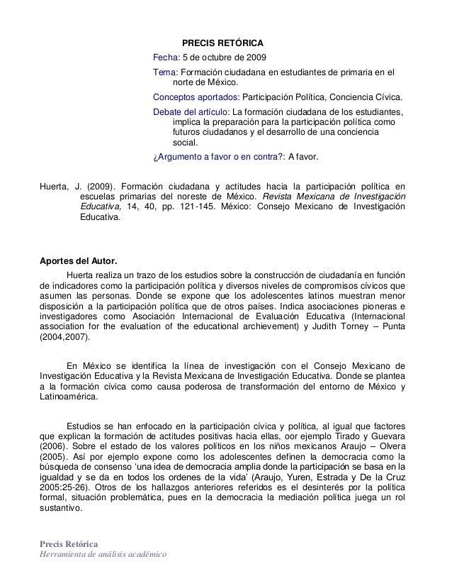 Precis Retórica Herramienta de análisis académico PRECIS RETÓRICA Fecha: 5 de octubre de 2009 Tema: Formación ciudadana en...