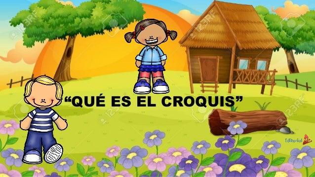 """""""QUÉ ES EL CROQUIS"""""""