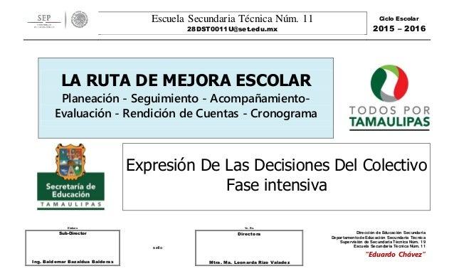 Escuela Secundaria Técnica Núm. 11 28DST0011U@set.edu.mx Ciclo Escolar 2015 – 2016 Elaboro Vo. Bo. Sub-Director Ing. Balde...