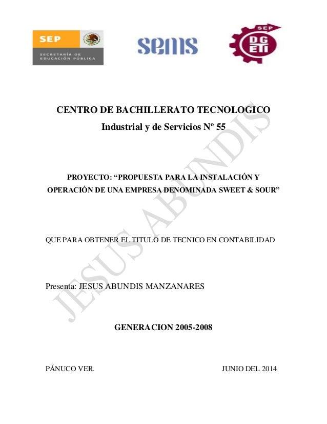 """CENTRO DE BACHILLERATO TECNOLOGICO Industrial y de Servicios Nº 55 PROYECTO: """"PROPUESTA PARA LA INSTALACIÓN Y OPERACIÓN DE..."""