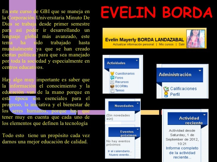 En este curso de GBI que se maneja enla Corporación Universitaria Minuto De      EVELIN BORDADios se trabaja desde primer ...