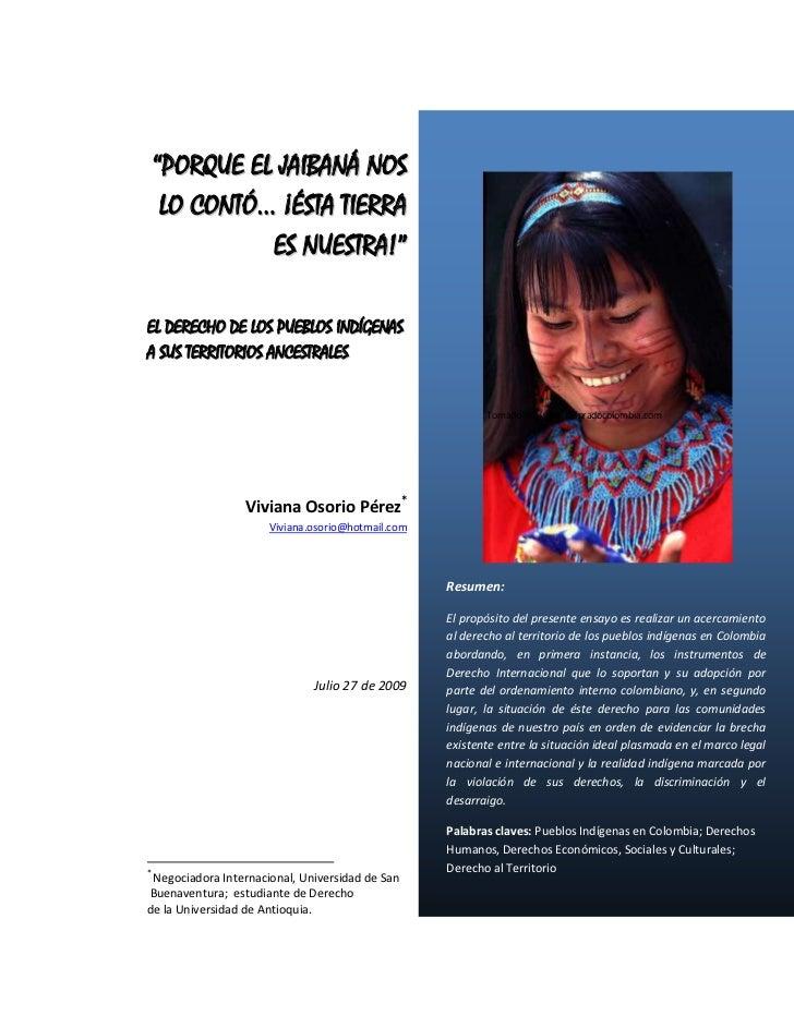 Resumen:El propósito del presente ensayo es realizar un acercamiento al derecho al territorio de los pueblos indígenas en ...