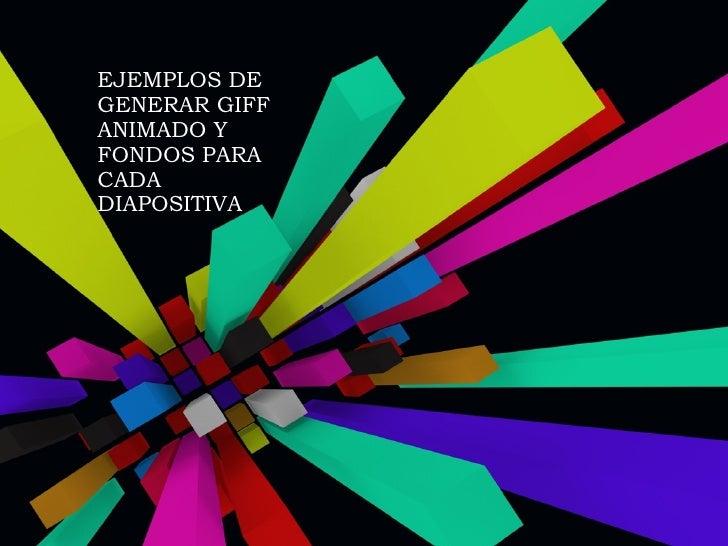 Ejemplo Generar Gif Animado Y Fondos Plantillas