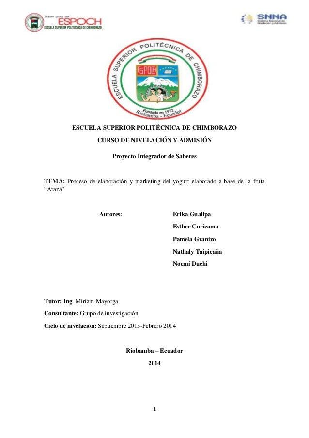 ESCUELA SUPERIOR POLITÉCNICA DE CHIMBORAZO CURSO DE NIVELACIÓN Y ADMISIÓN Proyecto Integrador de Saberes  TEMA: Proceso de...