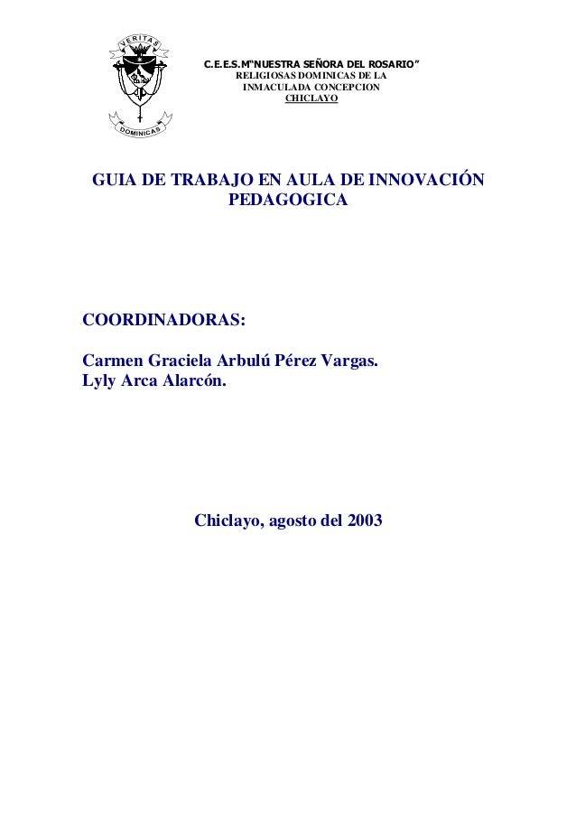 GUIA DE TRABAJO EN AULA DE INNOVACIÓNPEDAGOGICACOORDINADORAS:Carmen Graciela Arbulú Pérez Vargas.Lyly Arca Alarcón.Chiclay...