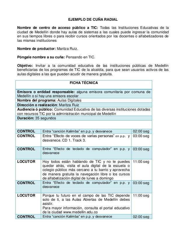 EJEMPLO DE CUÑA RADIAL  Nombre de centro acceso público a TIC: Todas las Instituciones Educativas de la ciudad de Medellín...
