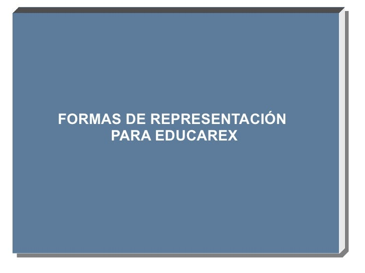 FORMAS DE REPRESENTACIÓN  PARA EDUCAREX