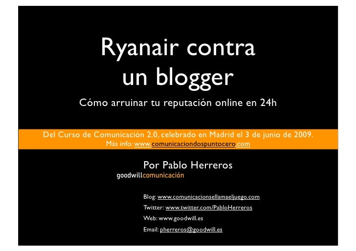 Ryanair contra                  un blogger          Cómo arruinar tu reputación online en 24h  Del Curso de Comunicación 2...