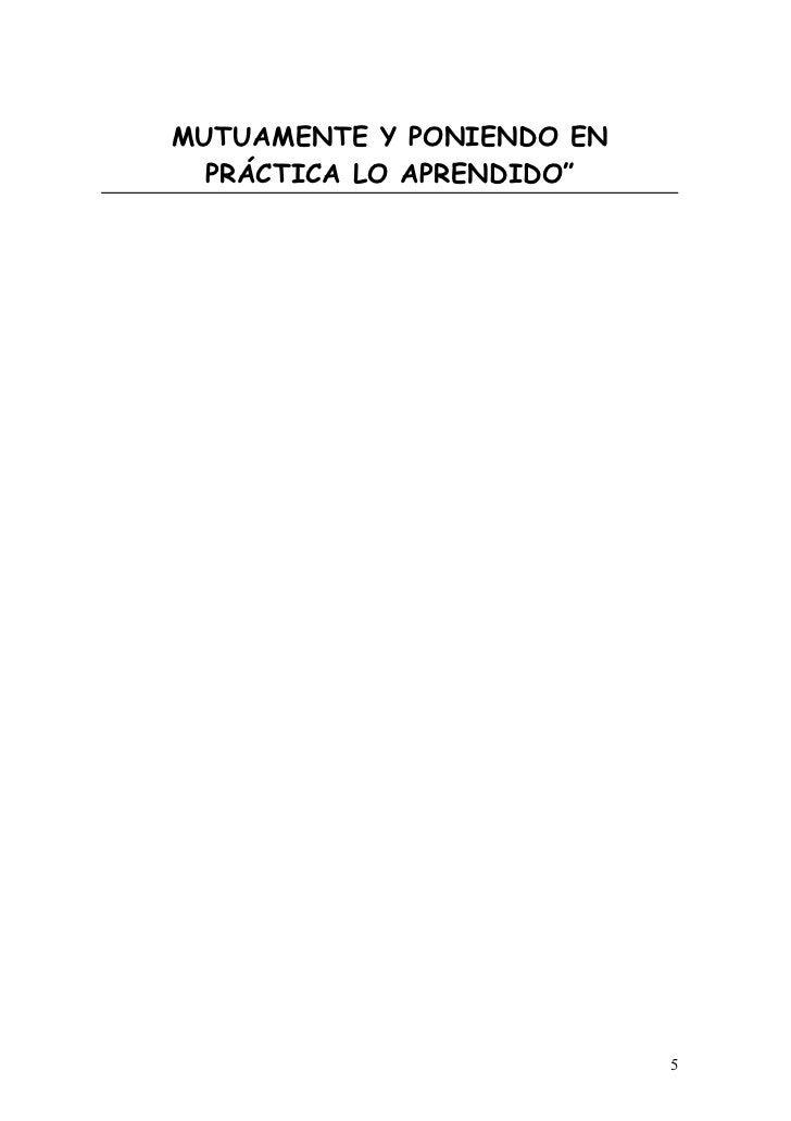 """MUTUAMENTE Y PONIENDO EN  PRÁCTICA LO APRENDIDO""""                           5"""
