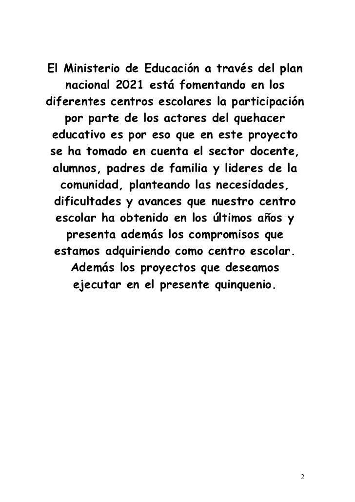 El Ministerio de Educación a través del plan    nacional 2021 está fomentando en losdiferentes centros escolares la partic...
