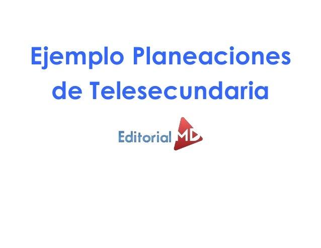 Ejemplo Planeaciones de Telesecundaria