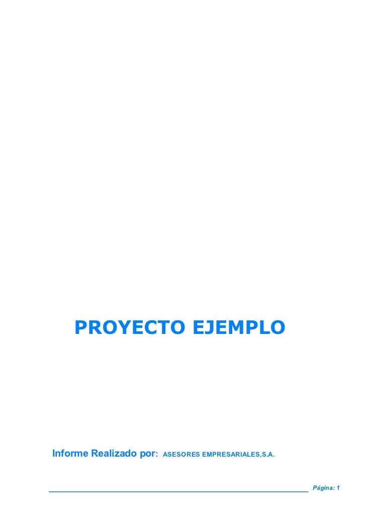 PROYECTO EJEMPLOInforme Realizado por:   ASESORES EMPRESARIALES,S.A.                                                      ...
