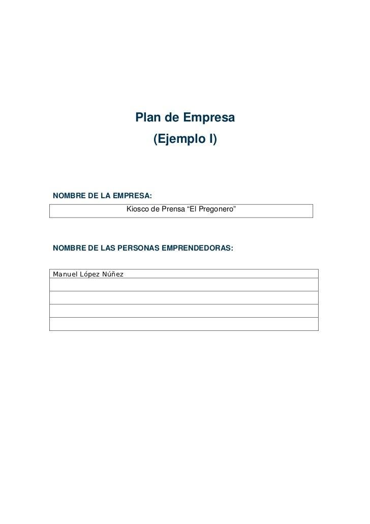 """Plan de Empresa                            (Ejemplo I)NOMBRE DE LA EMPRESA:                     Kiosco de Prensa """"El Prego..."""